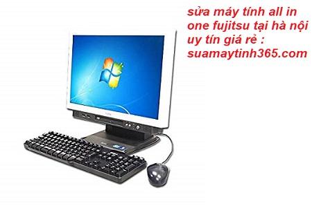 sửa máy tính all in one fujitsu giá rẻ