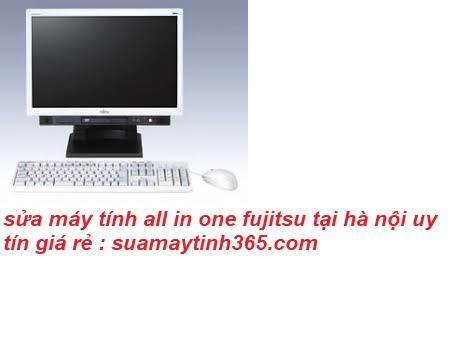 sửa máy tính all in one fujitsu uy tín