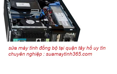 sửa máy tính đồng bộ tại tây hồ uy tín