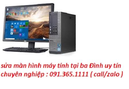 sửa màn hình máy tính tại ba Đình chuyên nghiệp