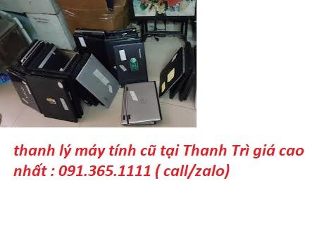 thanh lý máy tính cũ tại Thanh Trì giá cao