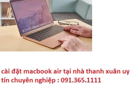 cài đặt macbook air tại nhà thanh xuân chuyên nghiệp