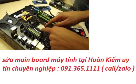 sửa main board máy tính tại Hoàn Kiếm giá rẻ