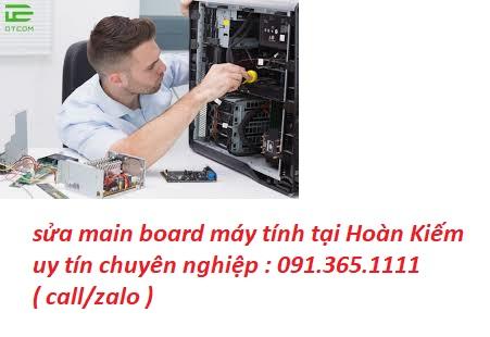 sửa main board máy tính tại Hoàn Kiếm uy tín