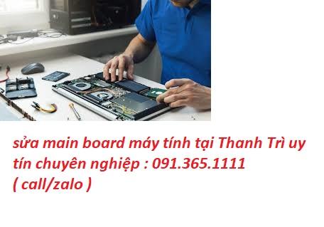 sửa main board máy tính tại Thanh Trì giá rẻ
