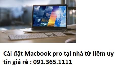Cài đặt Macbook pro tại nhà quận từ liêm