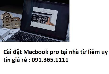 Cài đặt Macbook pro tại nhà từ liêm giá rẻ