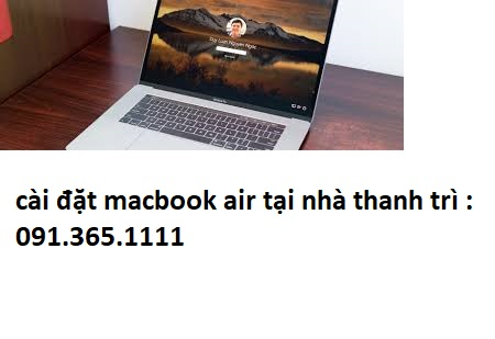 cài đặt macbook air tại nhà thanh trì giá rẻ