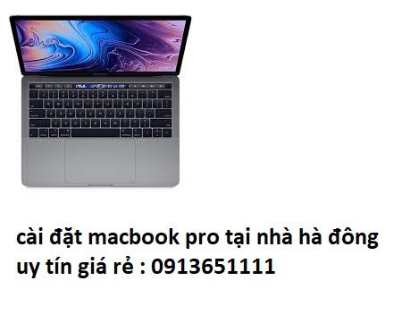 cài đặt macbook pro tại nhà hà đông giá rẻ