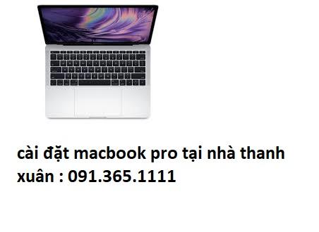 cài đặt macbook pro tại nhà thanh xuân giá rẻ